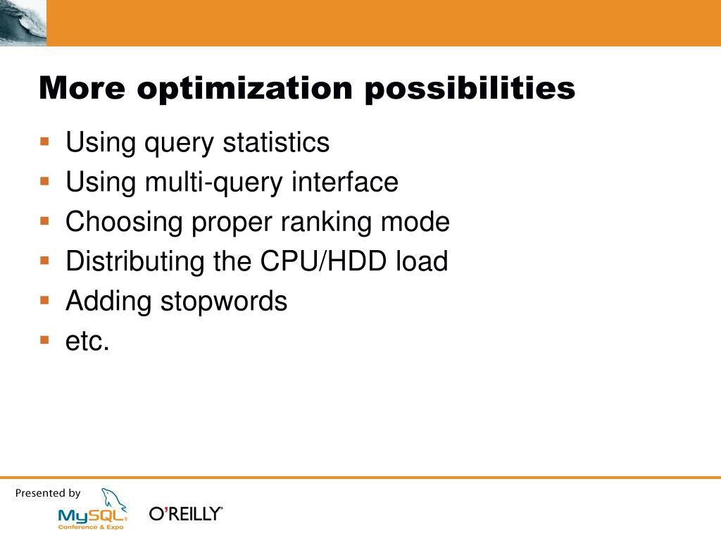 More optimization possibilities