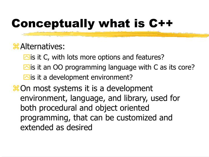 Conceptually what is C++
