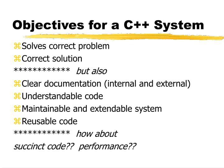 Objectives for a C++ System