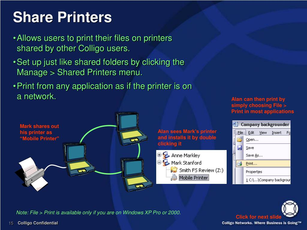 Allows users to print their files on printers shared by other Colligo users.