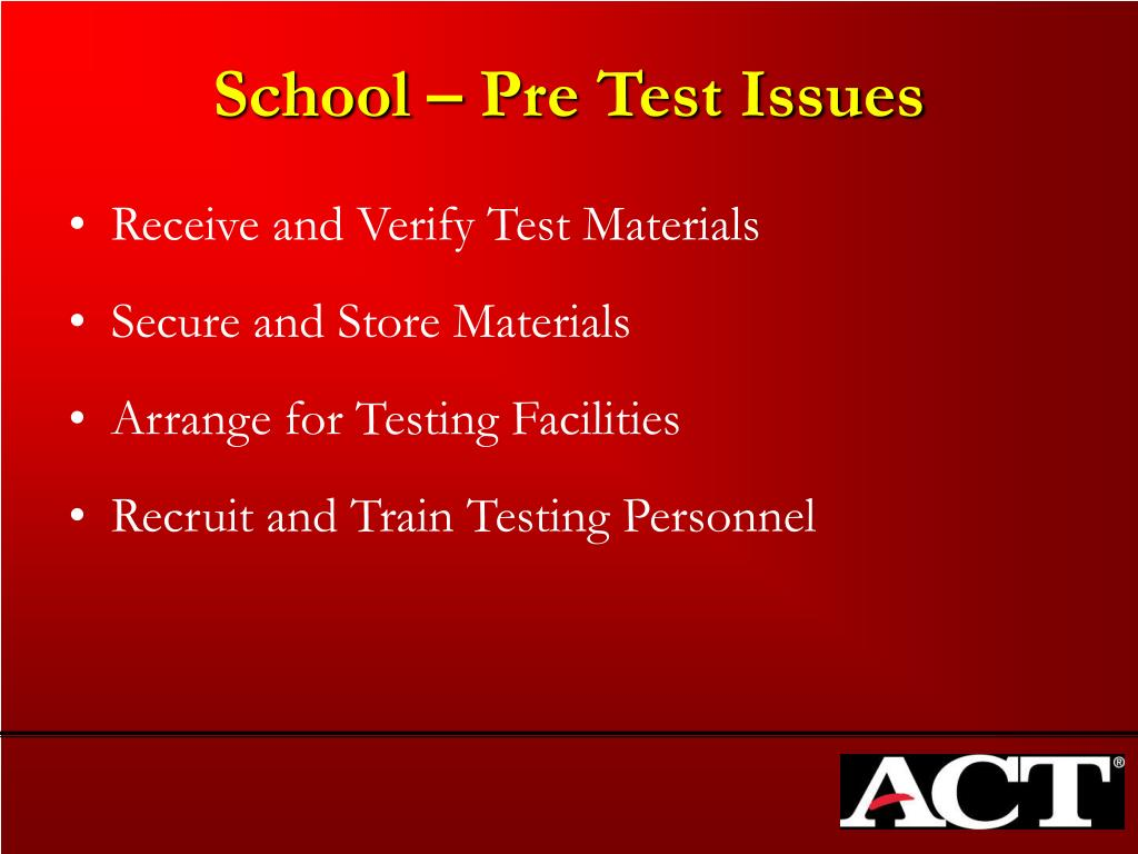School – Pre Test Issues