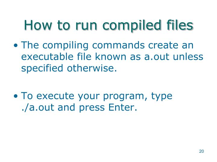 How to run compiled files