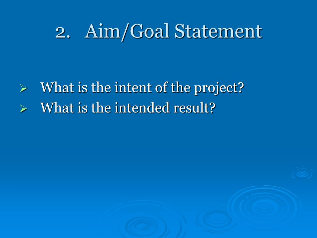 2.   Aim/Goal Statement