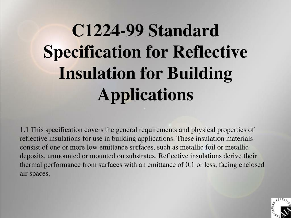 C1224-99 Standard Specification for Reflective Insulation for Building Applications