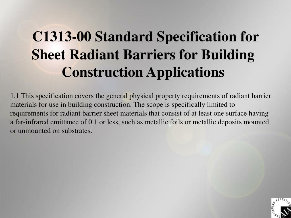 C1313-00 Standard Specification for Sheet Radiant Barriers for Building Construction Applications