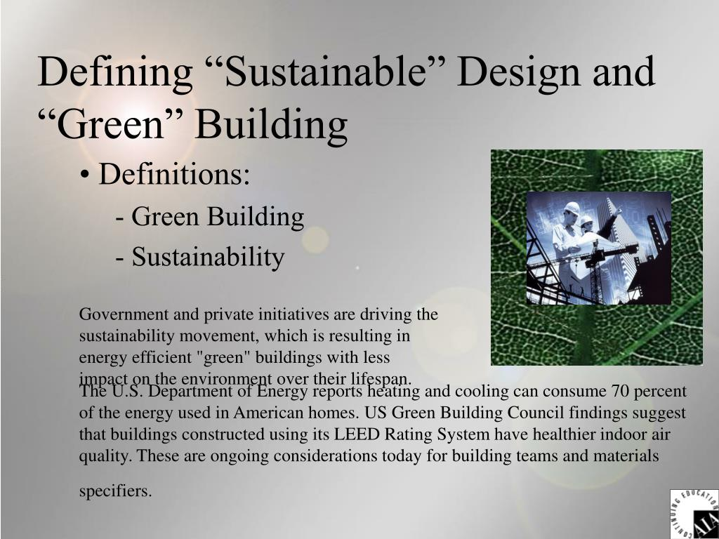 "Defining ""Sustainable"" Design and ""Green"" Building"