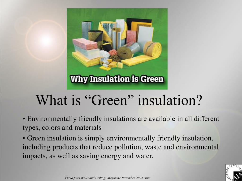 "What is ""Green"" insulation?"