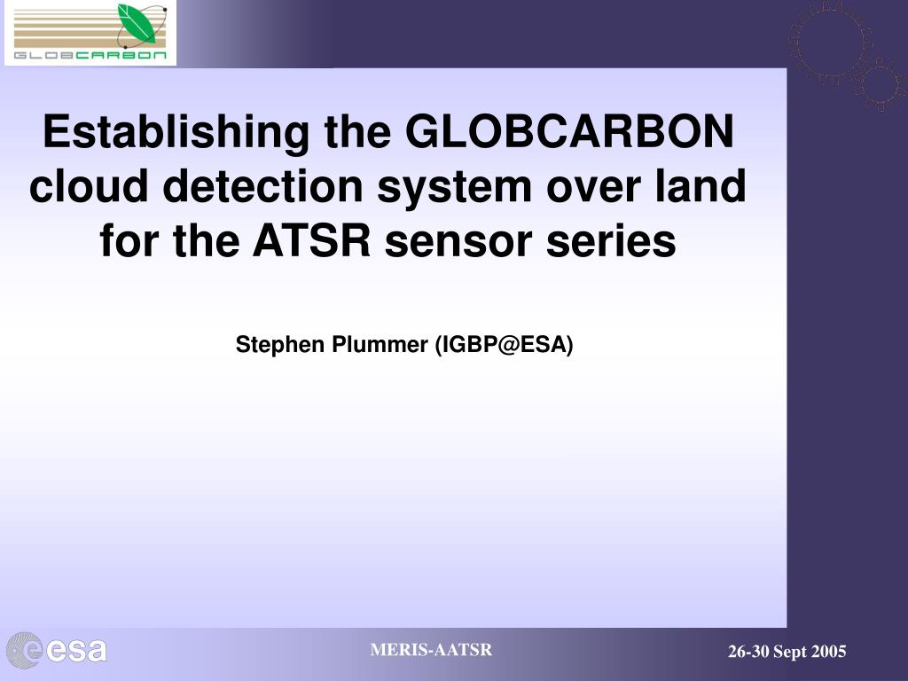 establishing the globcarbon cloud detection system over land for the atsr sensor series