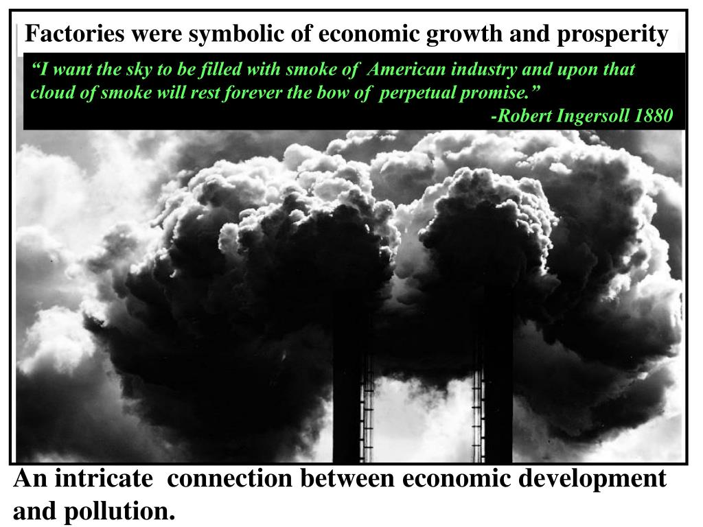 Factories were symbolic of economic growth and prosperity