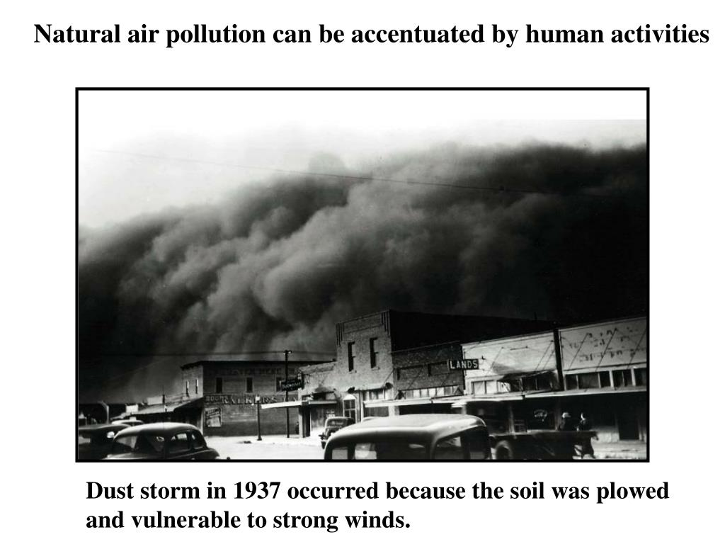 Natural air pollution can be accentuated by human activities