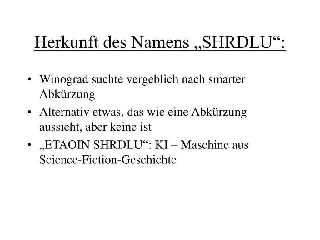 "Herkunft des Namens ""SHRDLU"":"