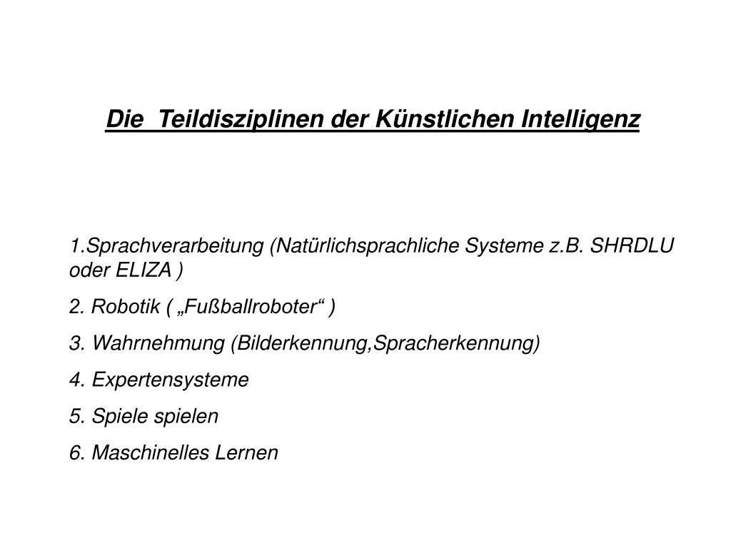 Die  Teildisziplinen der Künstlichen Intelligenz