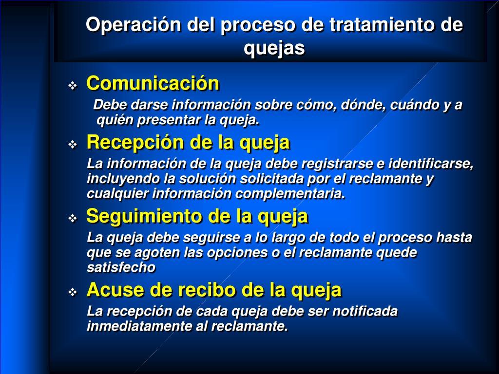 Operación del proceso de tratamiento de quejas