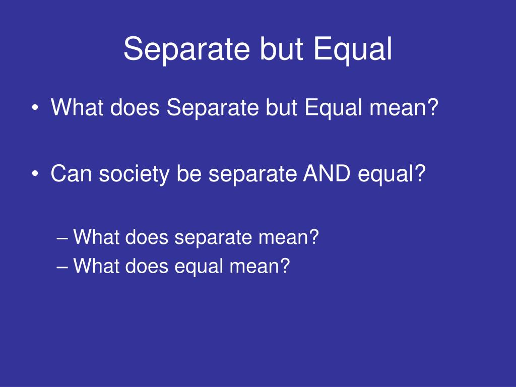 "segregation seperate but equal essay As the legal attack against ""separate but equal"" continued this example segregation and desegregation essay is published for educational and informational."