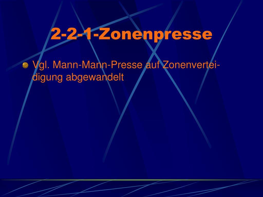 2-2-1-Zonenpresse