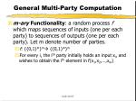 general multi party computation