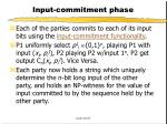 input commitment phase
