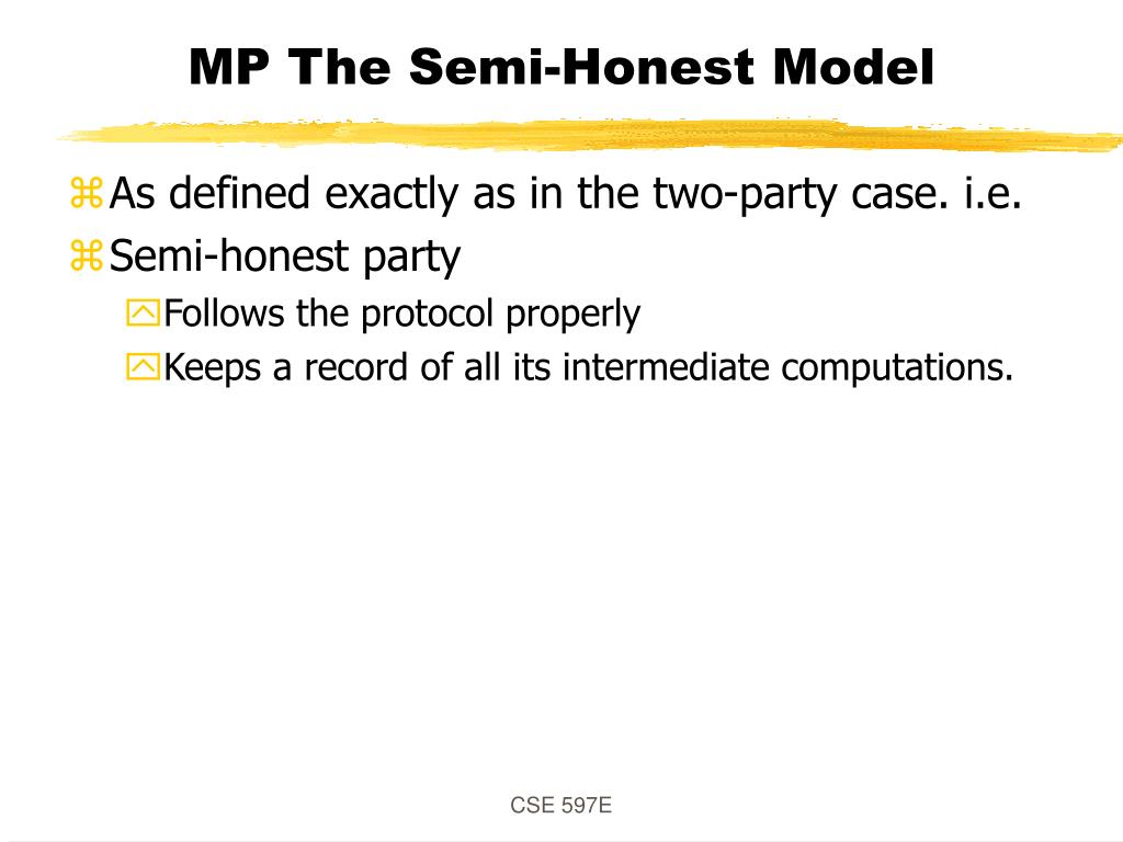 MP The Semi-Honest Model