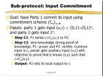 sub protocol input commitment