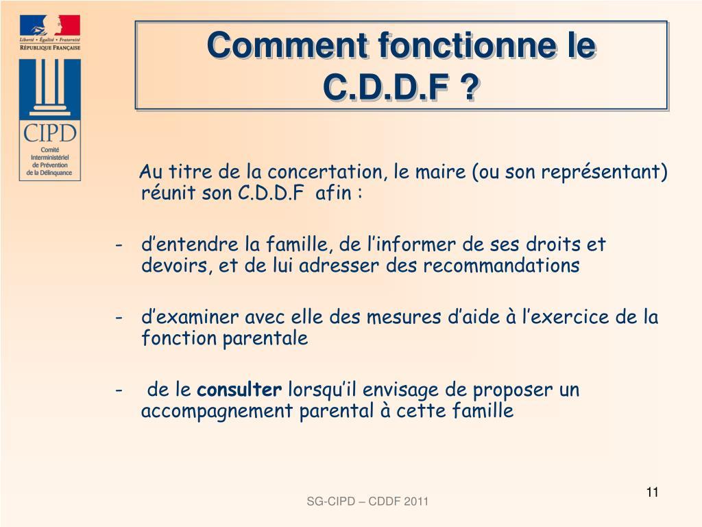 Comment fonctionne le  C.D.D.F ?