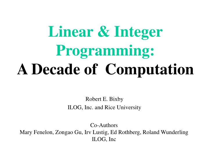 Linear integer programming a decade of computation l.jpg