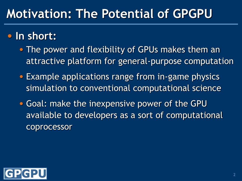 Motivation: The Potential of GPGPU