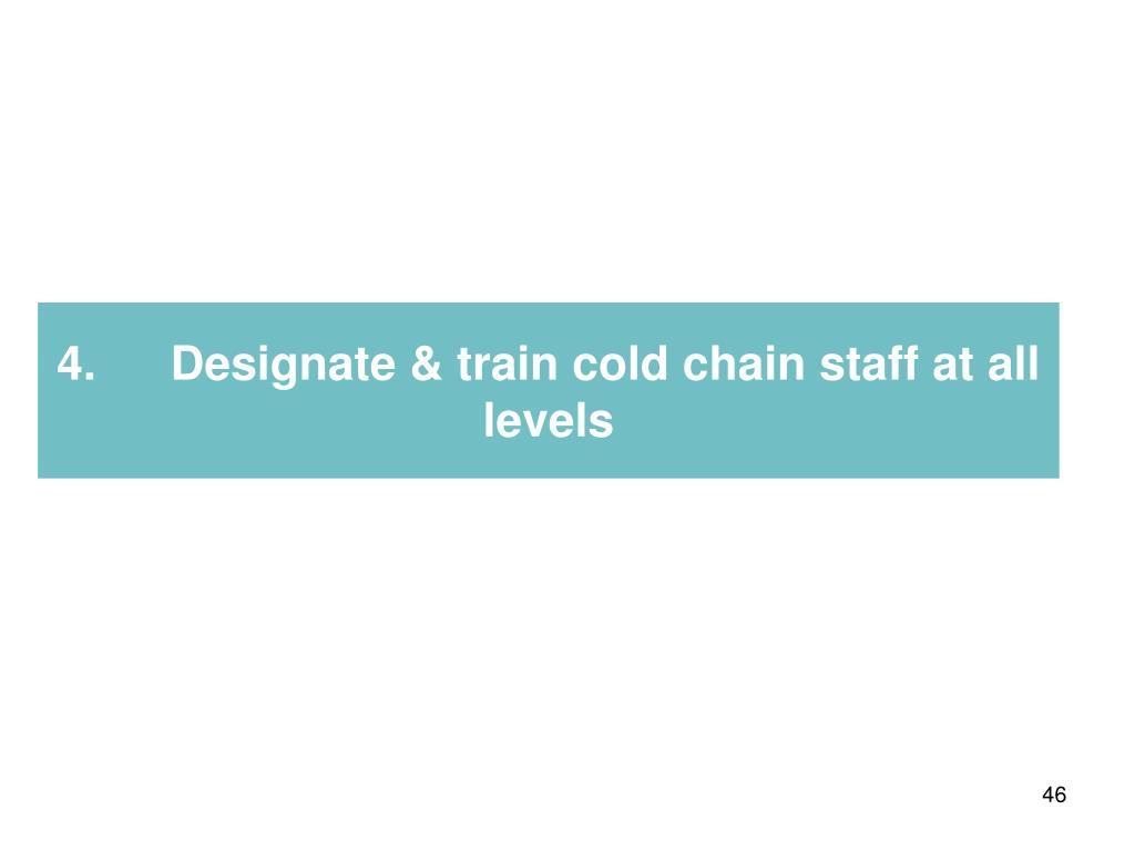 4.Designate & train cold chain staff at all levels