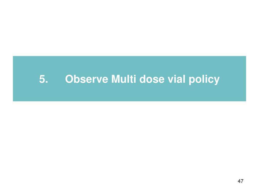 5.Observe Multi dose vial policy