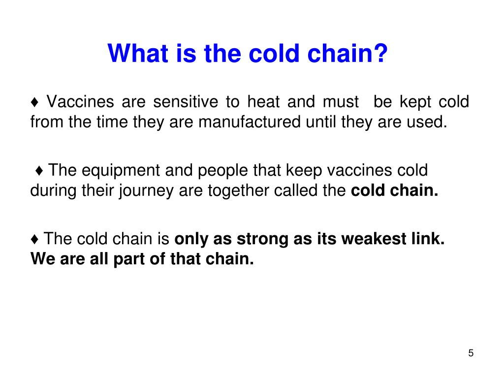 What is the cold chain?