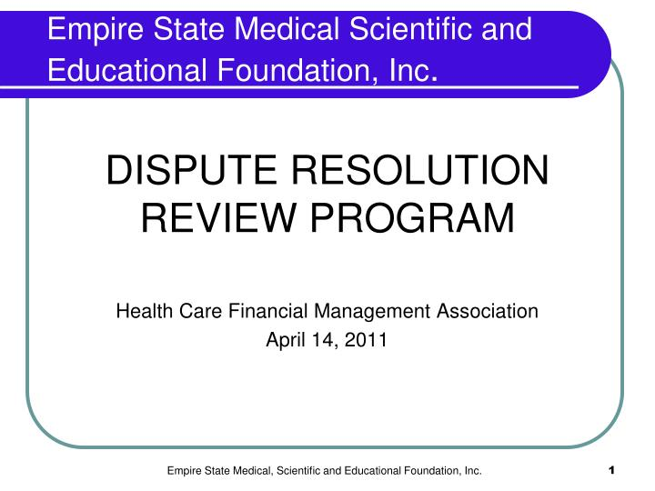 Dispute resolution review program health care financial management association april 14 2011 l.jpg