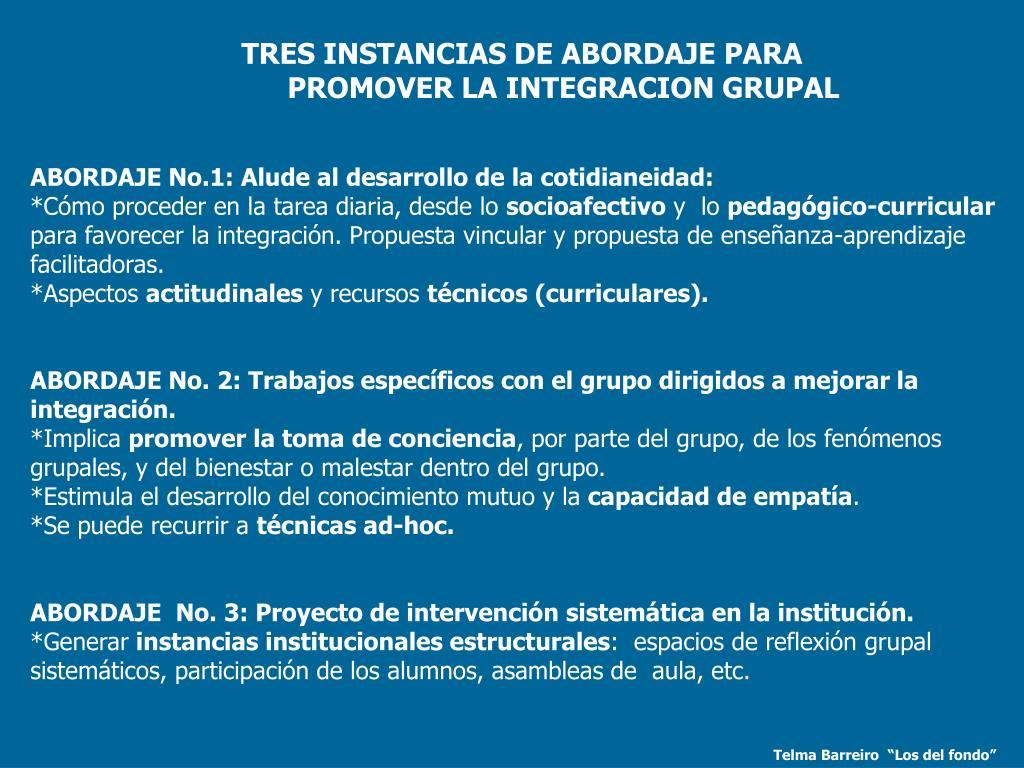 TRES INSTANCIAS DE ABORDAJE PARA