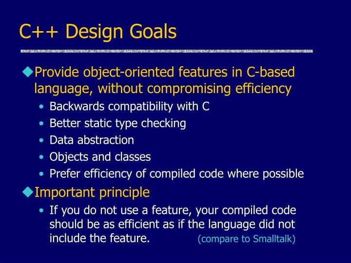 C++ Design Goals