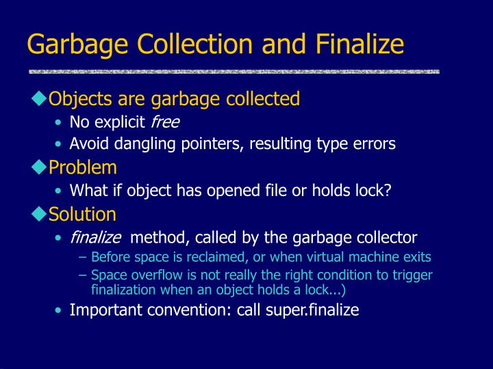 Garbage Collection and Finalize