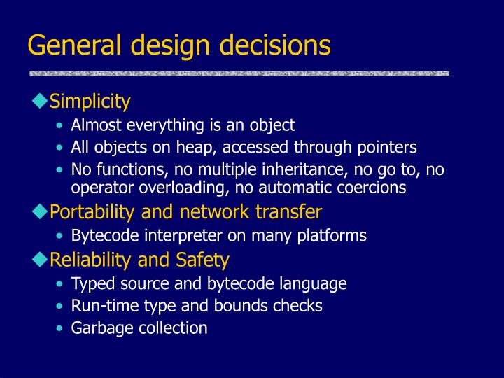 General design decisions