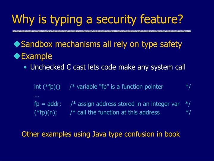 Why is typing a security feature?
