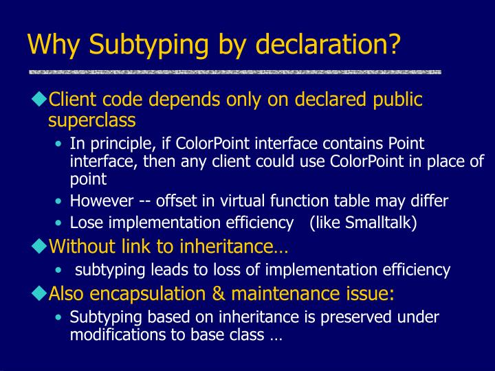 Why Subtyping by declaration?