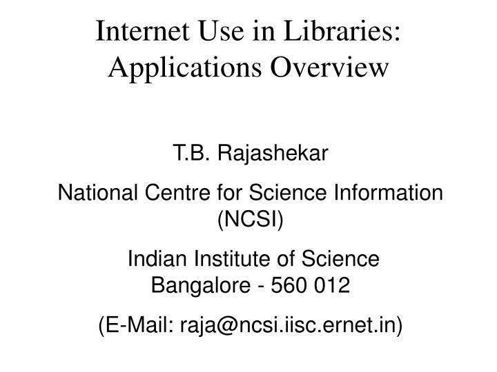 Internet use in libraries applications overview l.jpg