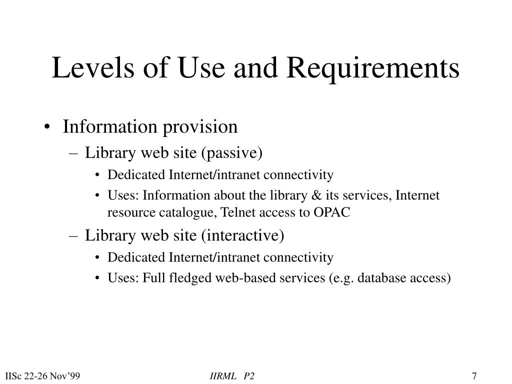 Levels of Use and Requirements