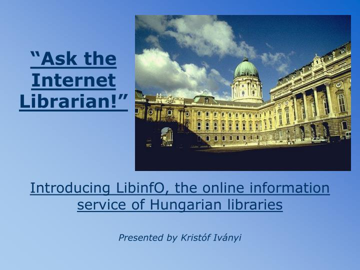 Ask the internet librarian