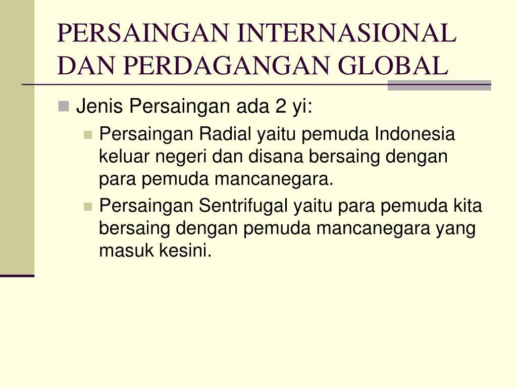 PERSAINGAN INTERNASIONAL DAN PERDAGANGAN GLOBAL