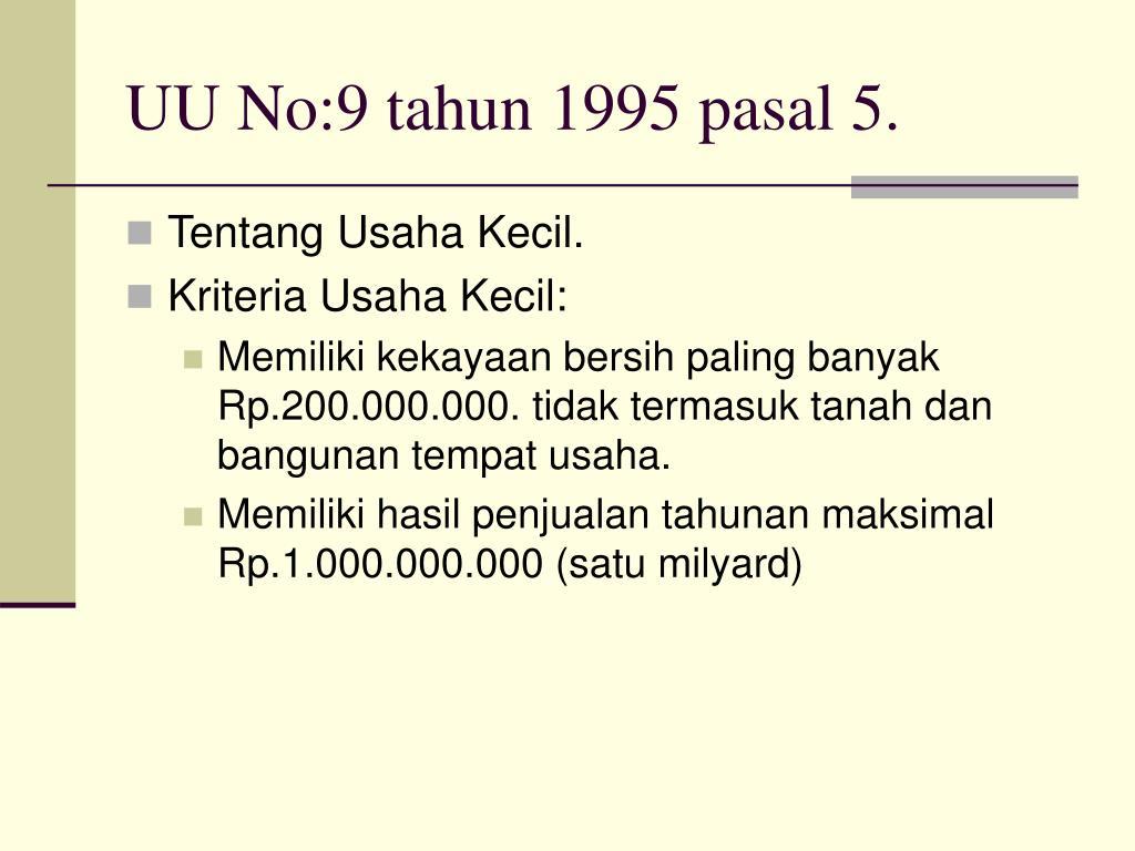 UU No:9 tahun 1995 pasal 5.