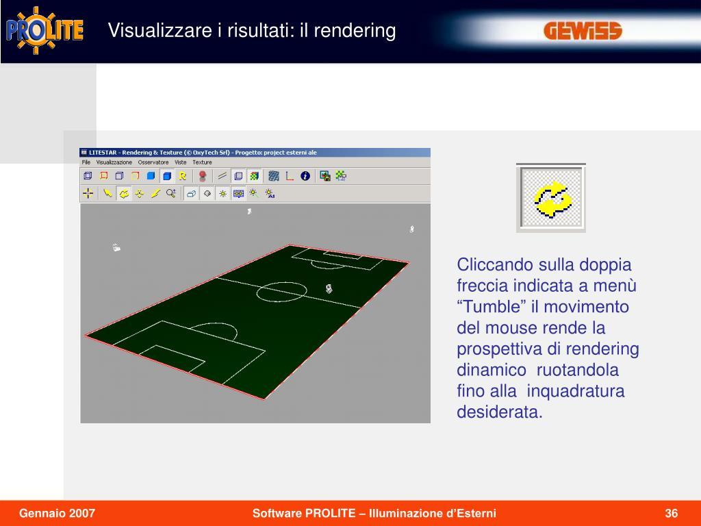 Visualizzare i risultati: il rendering