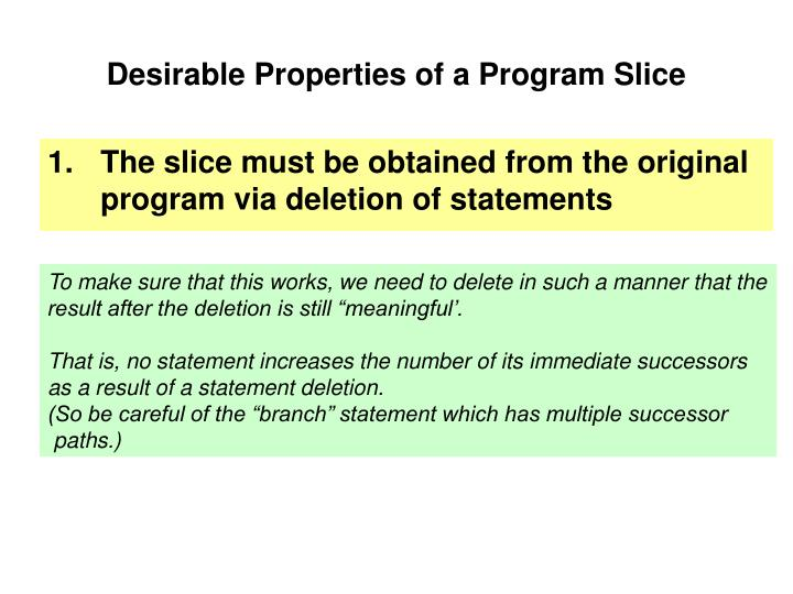 Desirable Properties of a Program Slice