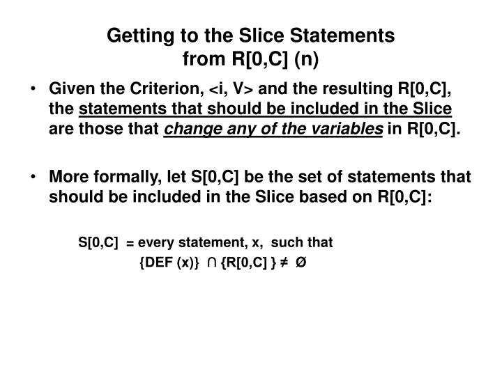Getting to the Slice Statements