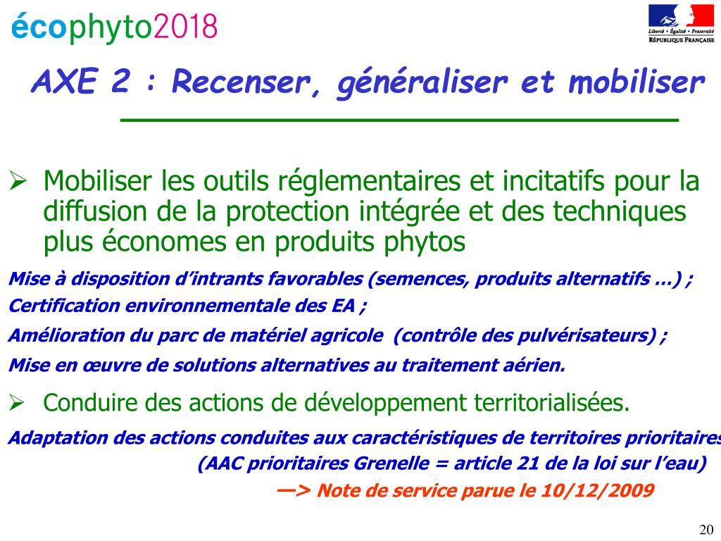 Mobiliser les outils réglementaires et incitatifs pour la diffusion de la protection intégrée et des techniques             plus économes en produits phytos
