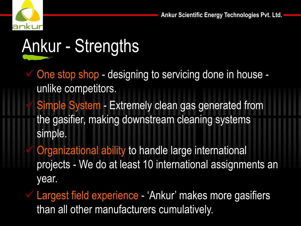 Ankur - Strengths