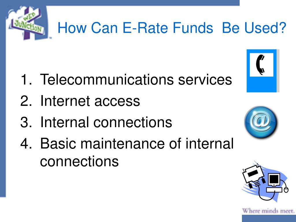 How Can E-Rate Funds  Be Used?