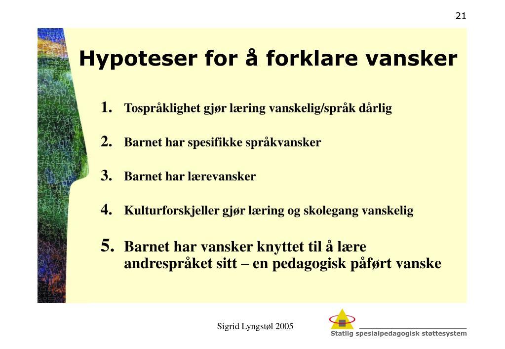Hypoteser for å forklare vansker