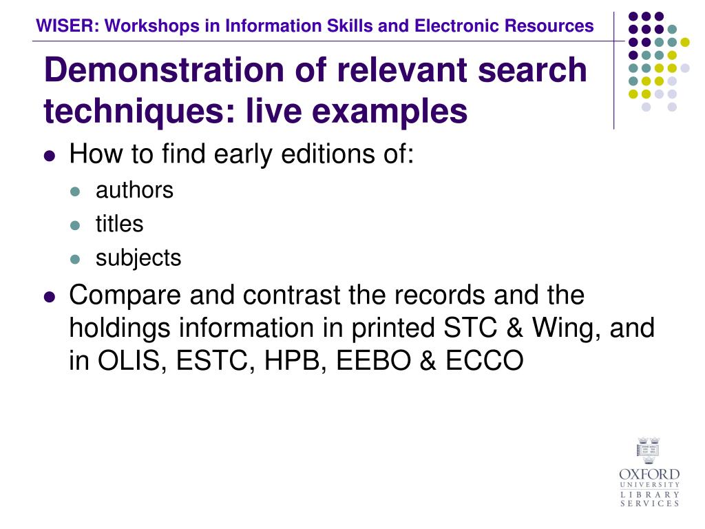 Demonstration of relevant search techniques: live examples