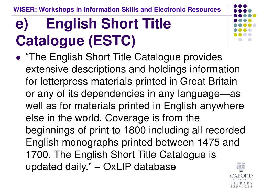 e) English Short Title Catalogue (ESTC)